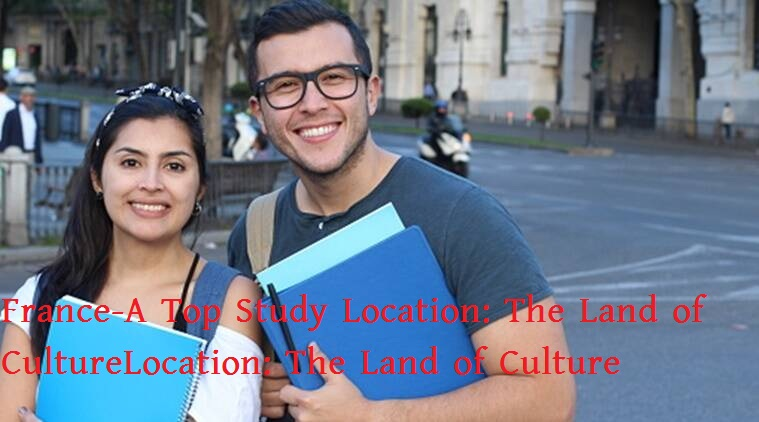France-A Top Study Location: The Land of Culture