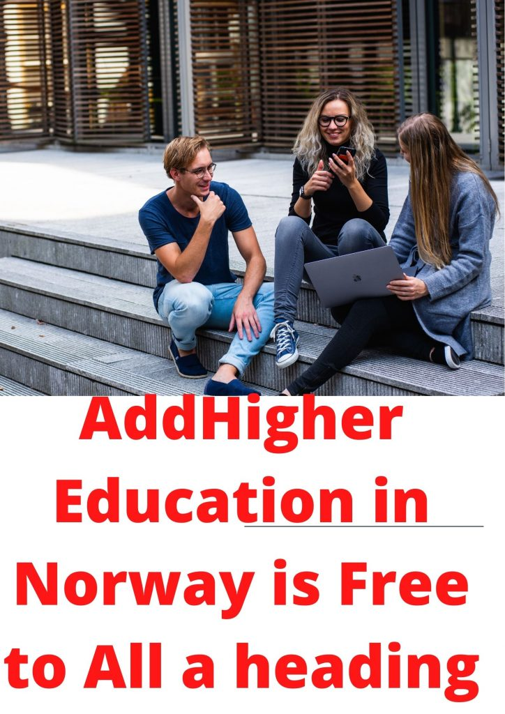 Higher Education in Norway is Free to All